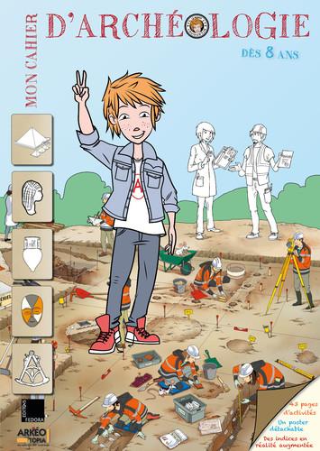Couverture de Mon cahier d'archéologie dès 8 ans